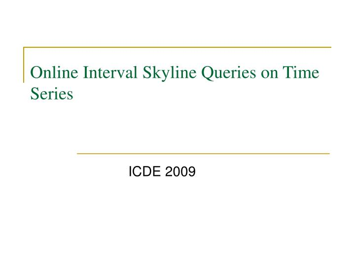Online Interval Skyline Queries on Time