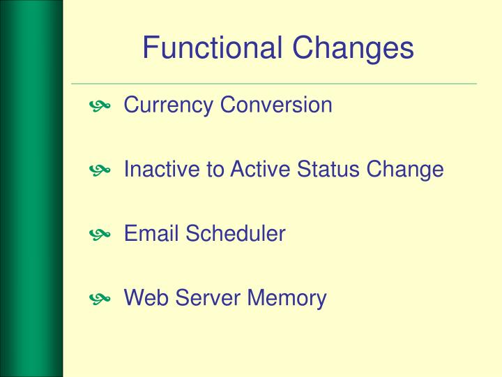 Functional Changes