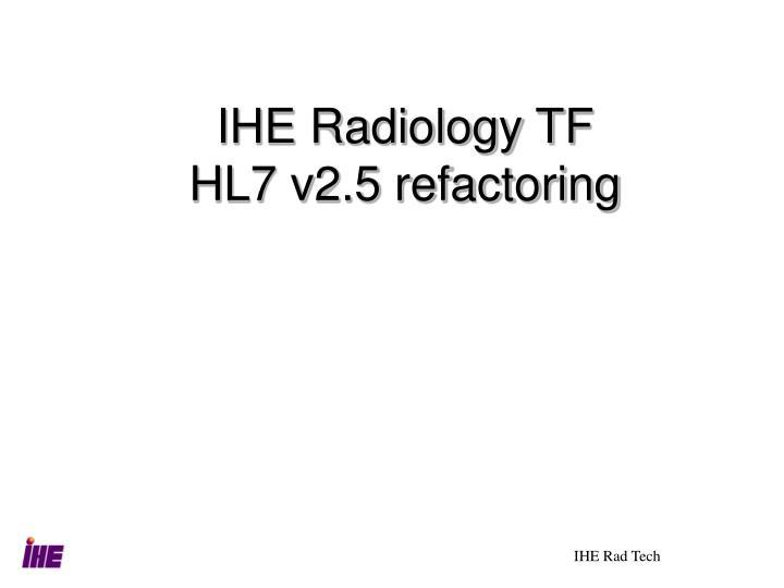 IHE Radiology TF