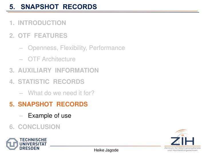 5.   SNAPSHOT  RECORDS