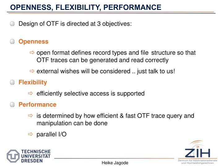 OPENNESS, FLEXIBILITY, PERFORMANCE