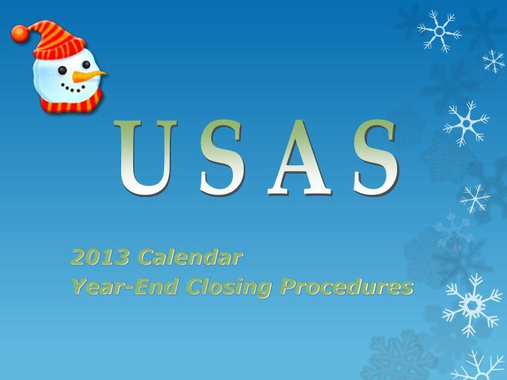 2013 calendar year end closing procedures