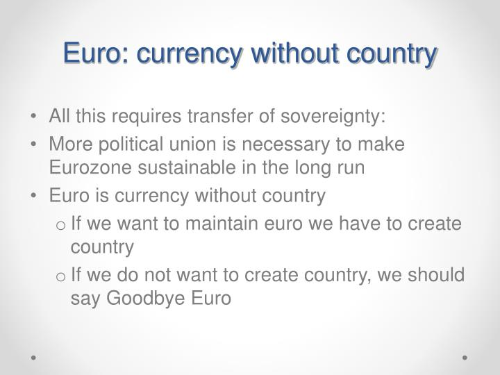 Euro: currency without country
