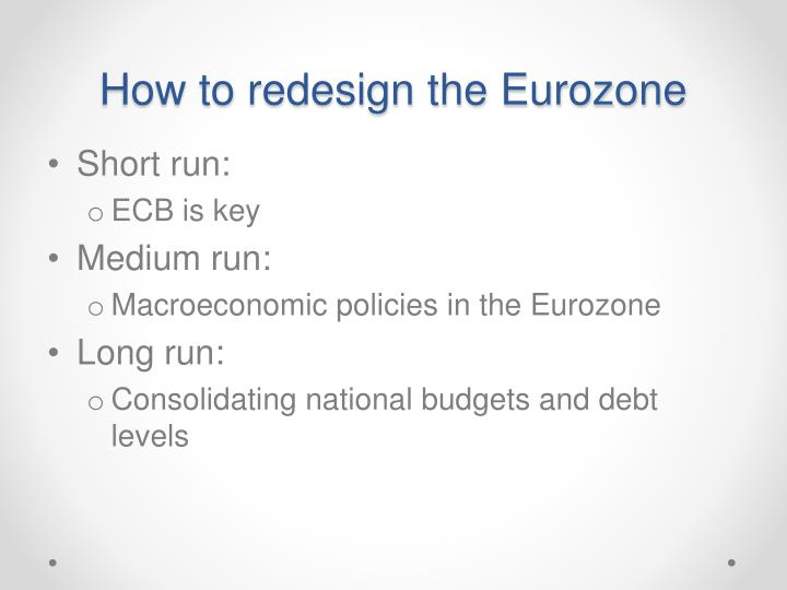 How to redesign the Eurozone
