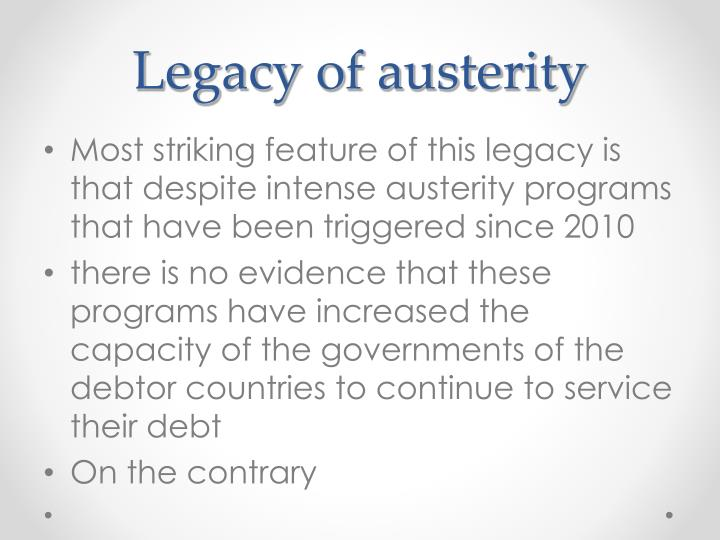 Legacy of austerity