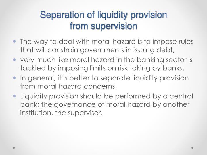 Separation of liquidity provision