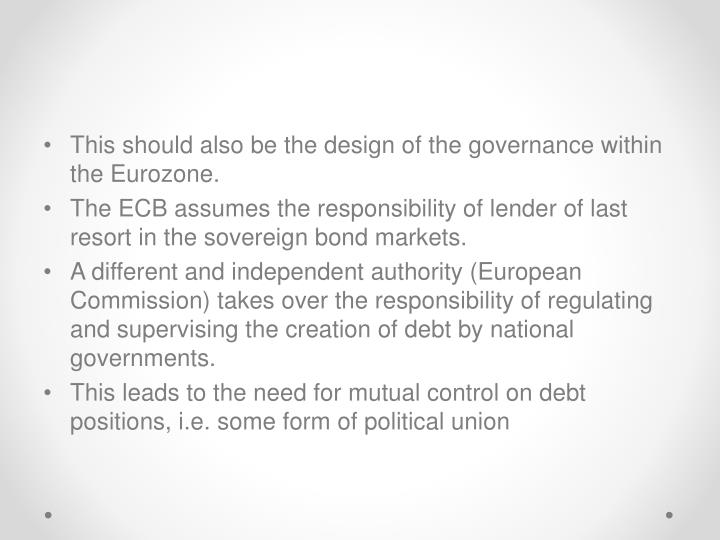 This should also be the design of the governance within the Eurozone.