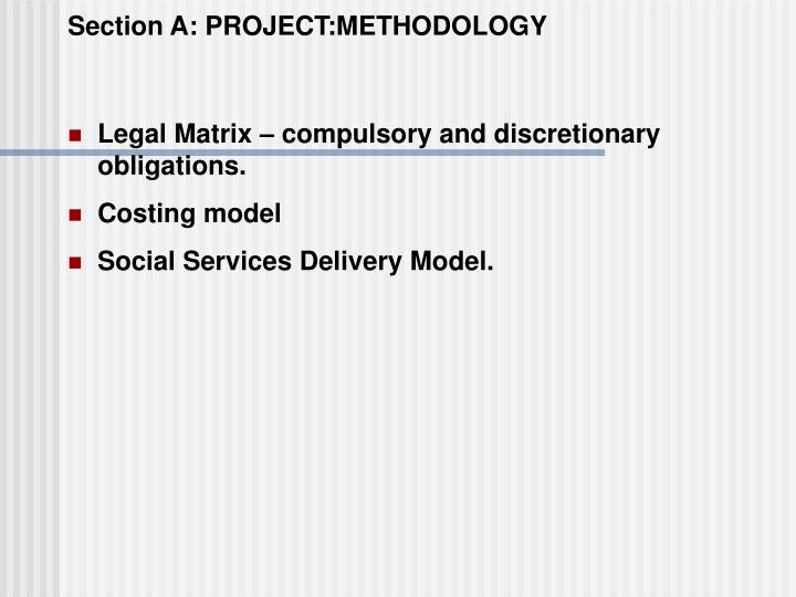 Section A: PROJECT:METHODOLOGY