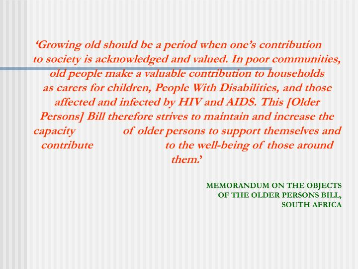 'Growing old should be a period when one's contribution                   to society is acknowl...