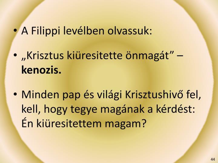 A Filippi levélben olvassuk: