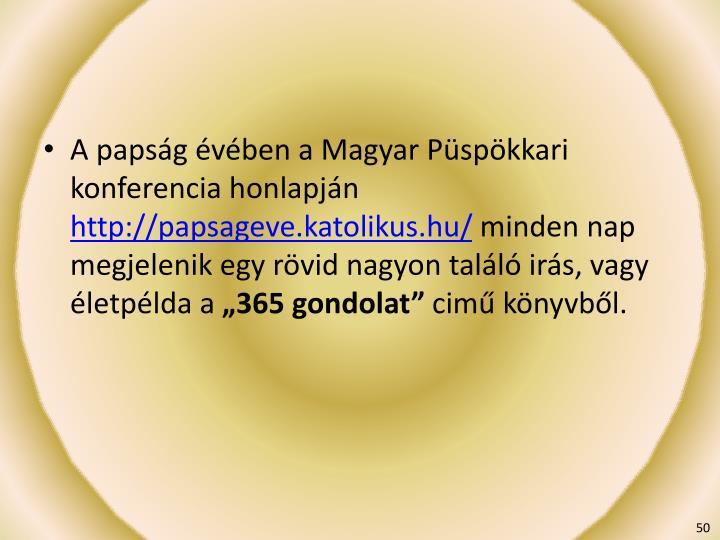 A papság évében a Magyar Püspökkari konferencia honlapján