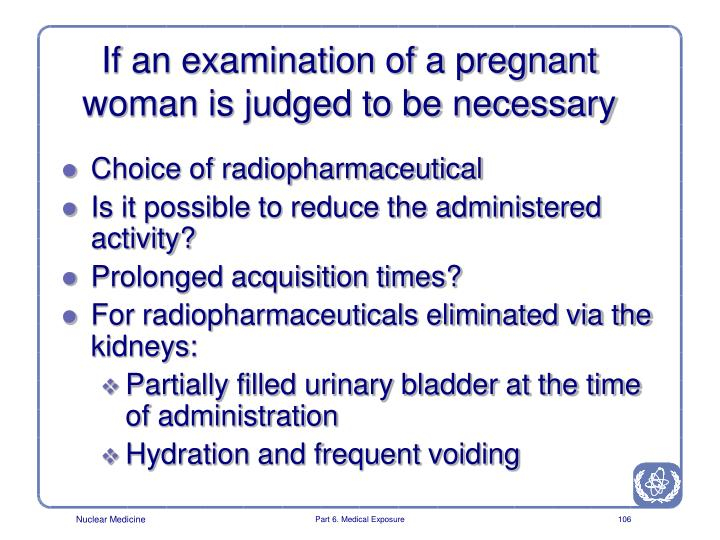 If an examination of a pregnant woman is judged to be necessary