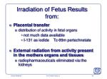 irradiation of fetus results from
