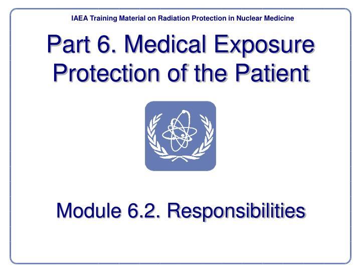 Part 6. Medical Exposure