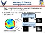 wavelength diversity linking spectral bands