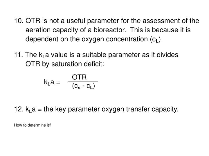 10. OTR is not a useful parameter for the assessment of the