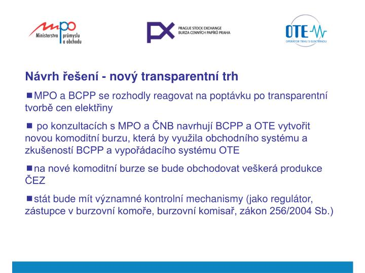 Návrh řešení - nový transparentní trh