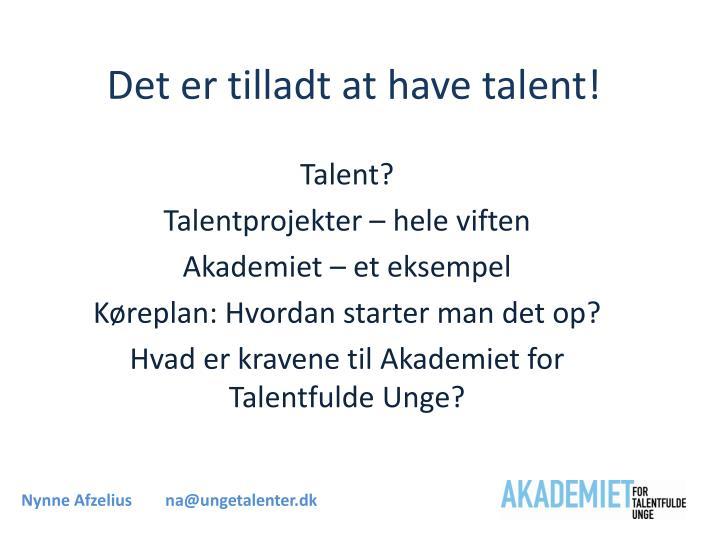 Det er tilladt at have talent!