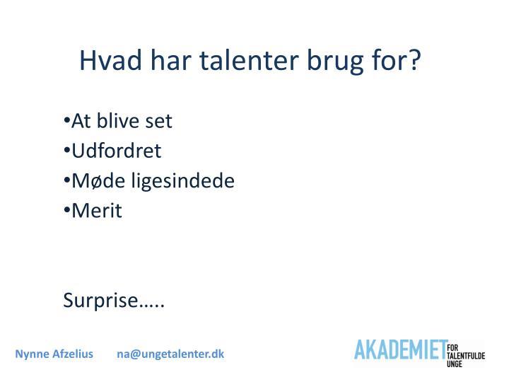 Hvad har talenter brug for?