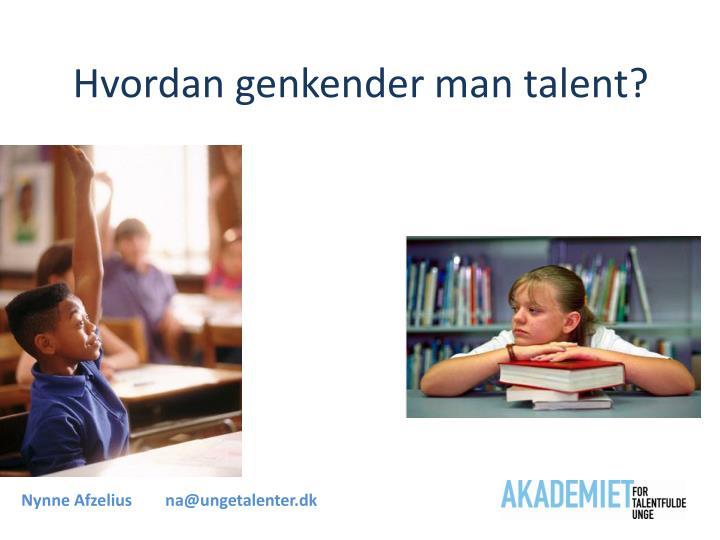 Hvordan genkender man talent?