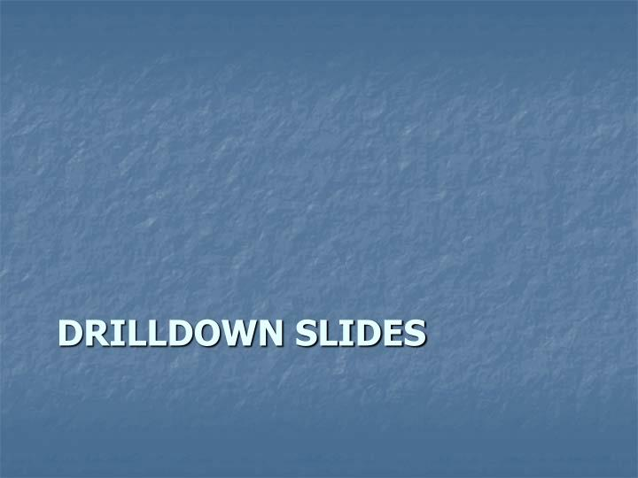 Drilldown Slides
