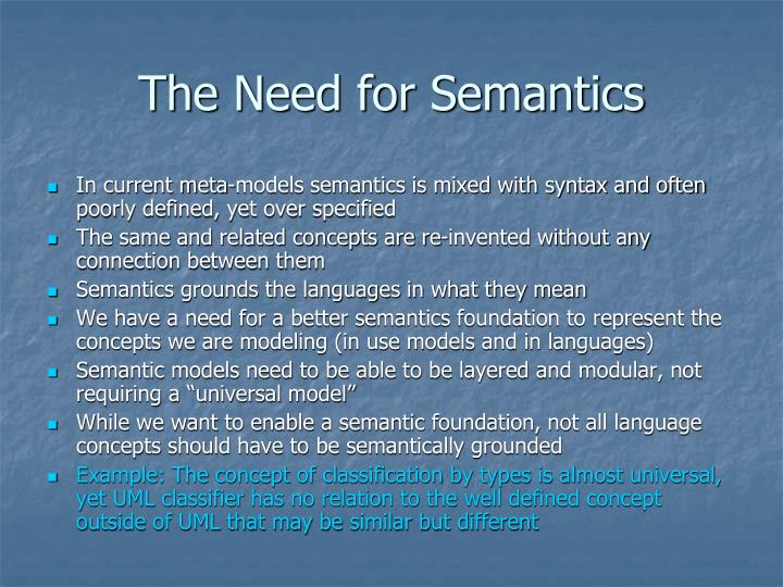 The Need for Semantics