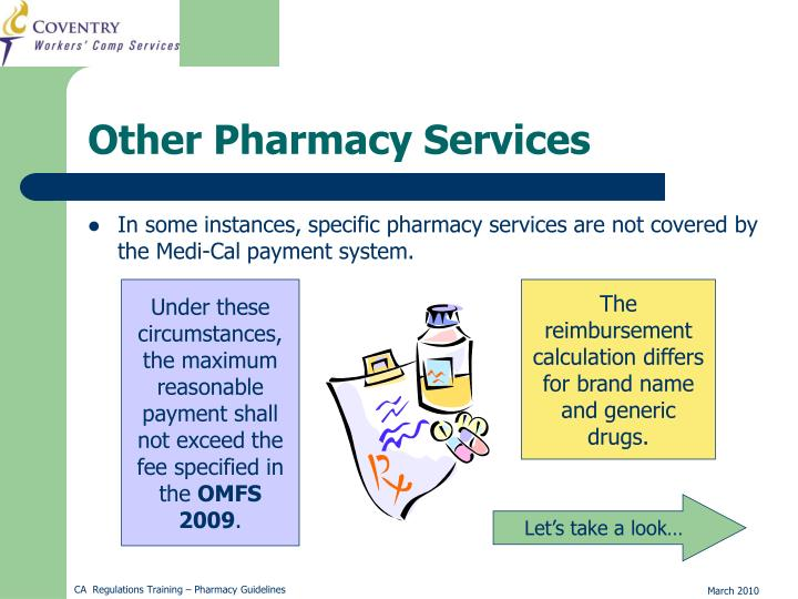 In some instances, specific pharmacy services are not covered by the Medi-Cal payment system.
