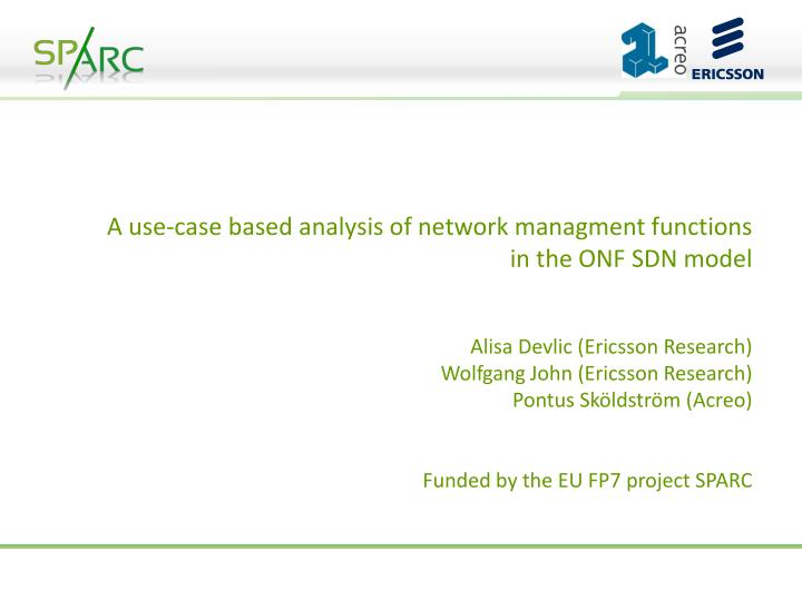 A use-case based analysis of network managment functions in the ONF SDN model