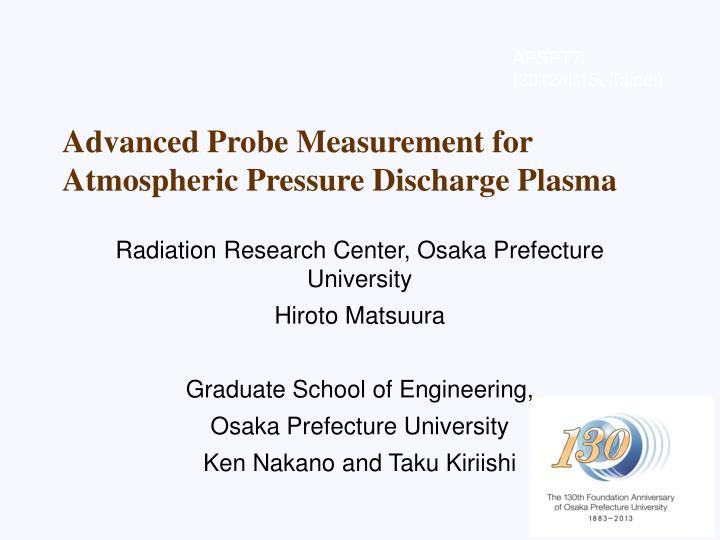 Advanced Probe Measurement for Atmospheric Pressure Discharge Plasma