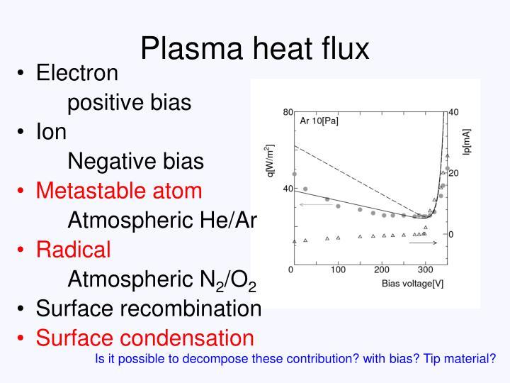Plasma heat flux