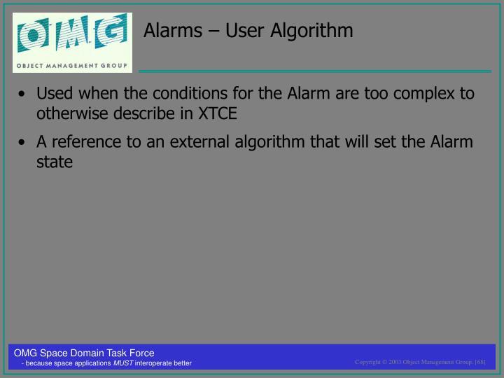 Alarms – User Algorithm