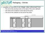 packaging entries