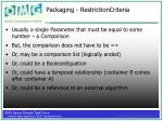 packaging restrictioncriteria