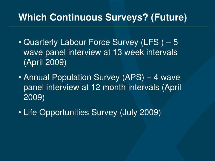 Which Continuous Surveys? (Future)