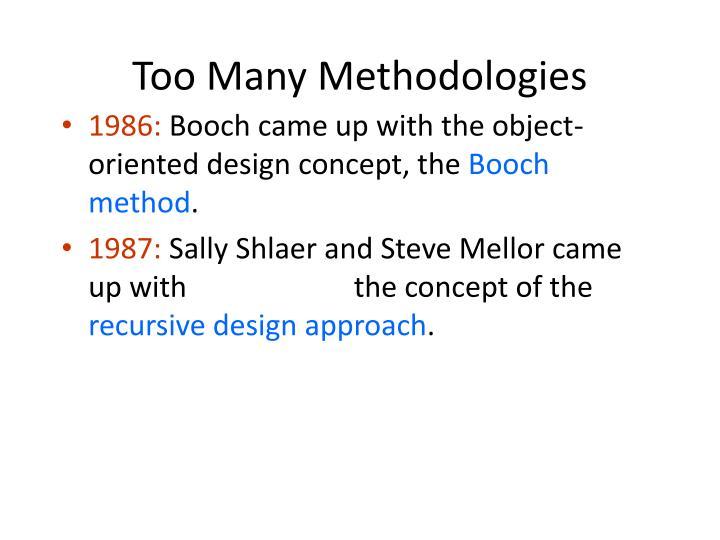 Too Many Methodologies