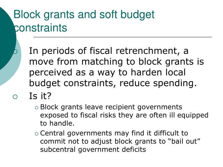 Block grants and soft budget constraints
