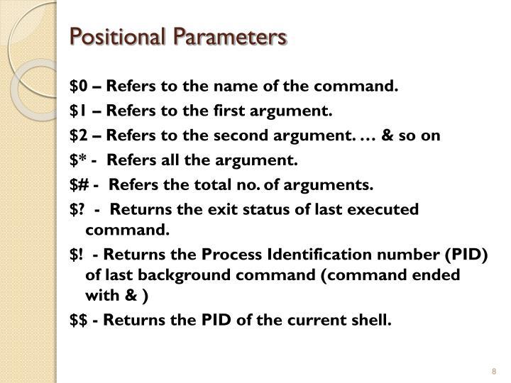 Positional Parameters