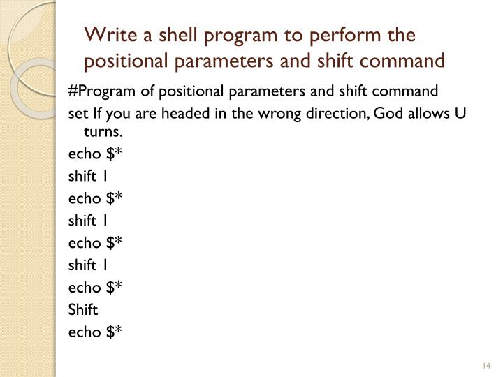 Write a shell program to perform the positional parameters and shift command