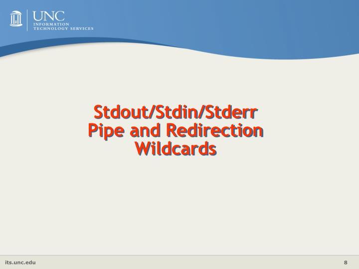 Stdout/Stdin/Stderr