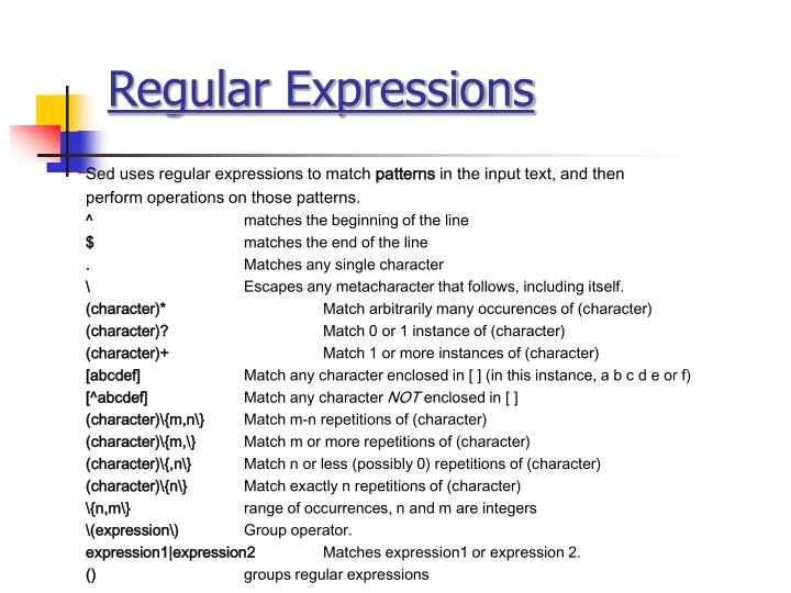 Sed uses regular expressions to match