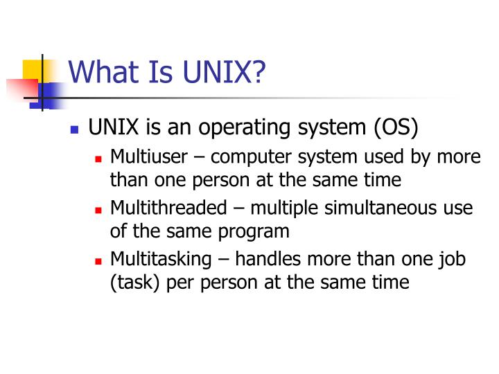 What Is UNIX?