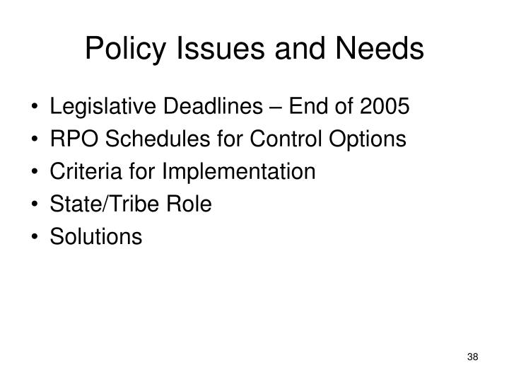 Policy Issues and Needs