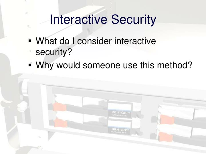 Interactive Security
