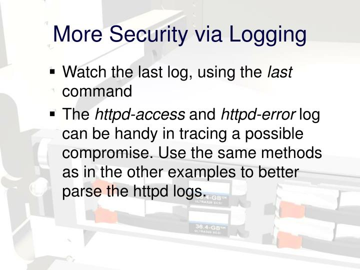 More Security via Logging
