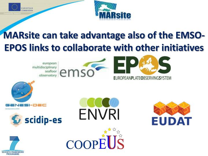 MARsite can take advantage also of the EMSO-EPOS links to collaborate with other initiatives