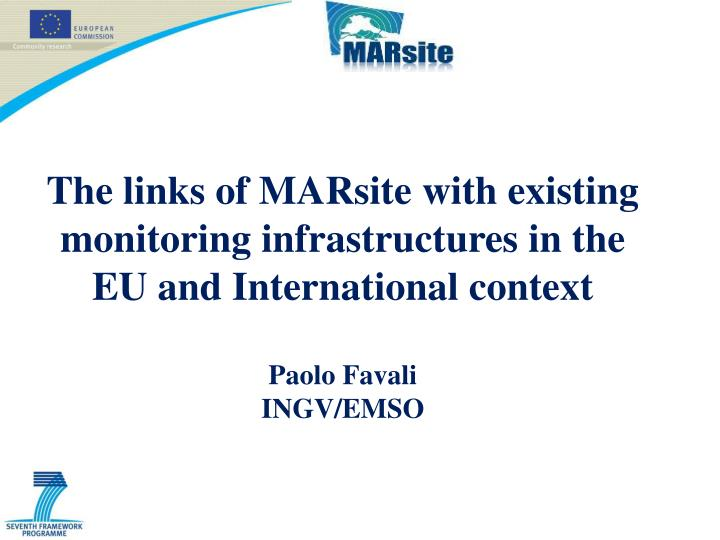 The links of MARsite with existing monitoring infrastructures in the EU and International context