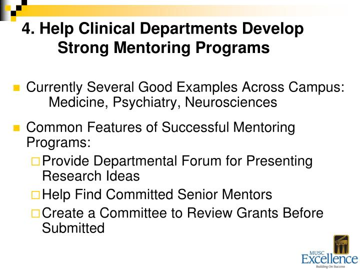 4. Help Clinical Departments Develop 	Strong Mentoring Programs
