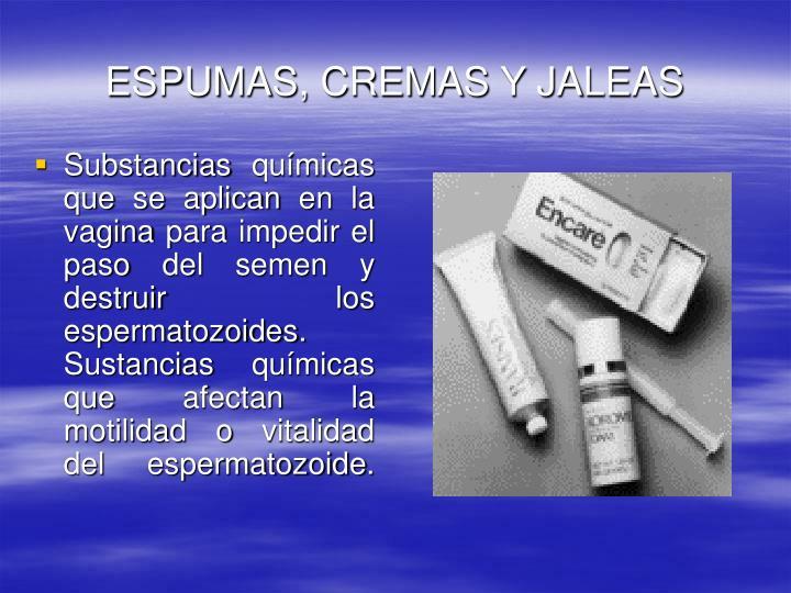 ESPUMAS, CREMAS Y JALEAS