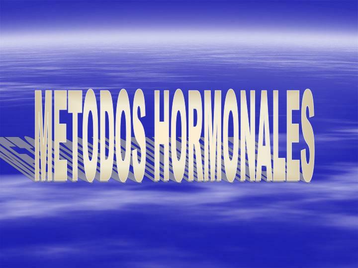 METODOS HORMONALES