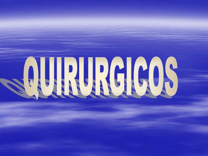 QUIRURGICOS